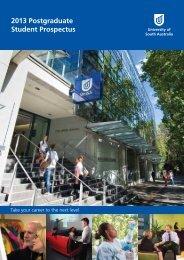 2013 Postgraduate Student Prospectus - University of South Australia