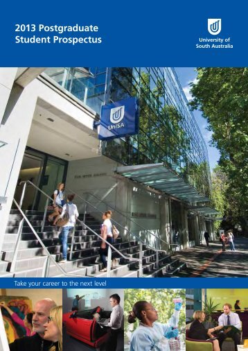 2013 Postgraduate Student Prospectus - University of South Australia