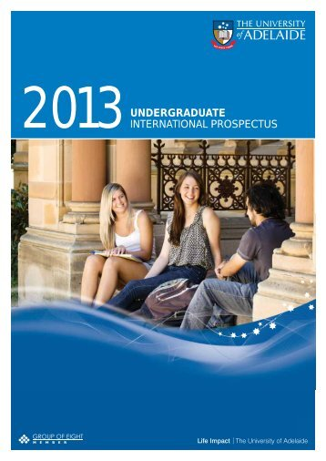 Undergraduate International Prospectus 2013 - University of Adelaide