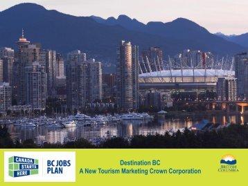 Destination BC A New Tourism Marketing Crown Corporation