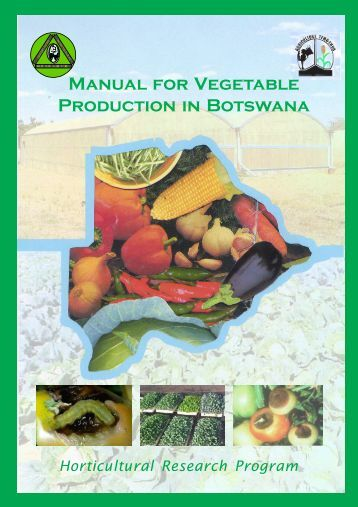 Manual for Vegetable Production in Botswana - The Department of ...