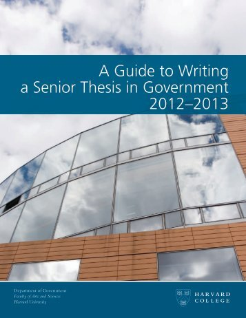A Guide to Writing a Senior Thesis in Government (updated for 2012 ...