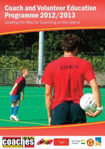 coach and Volunteer Education Programme 2012/2013 - Isle of Man ...