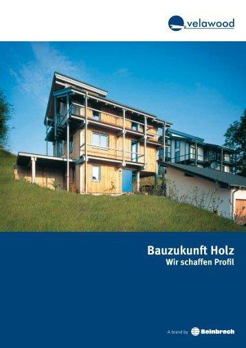 Broschüre Bauzukunft Holz - Wir schaffen Profil - Beinbrech