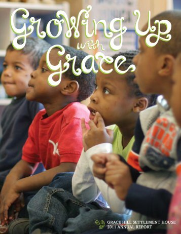 GRACE HILL SETTLEMENT HOUSE 2011 ANNUAL REPORT