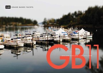 GRAND BANKS YACHTS LIMITED • 2011 ANNUAL REPORT