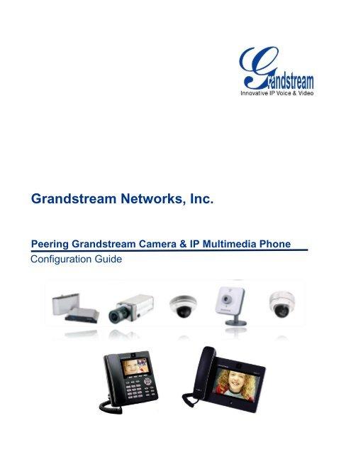Peering Grandstream Camera & IP Multimedia Phone