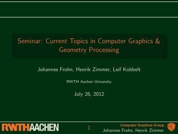 Seminar - Computer Graphics Group at RWTH Aachen - RWTH ...