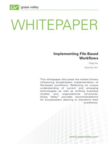 White Paper: Implementing File-Based Workflows - Grass Valley