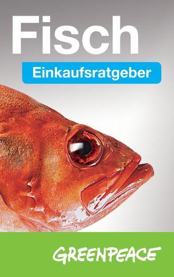 Einkaufsratgeber Fisch | Greenpeace - Greenpeace-Gruppe Stuttgart