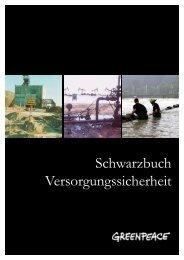 Schwarzbuch Versorgungssicherheit - Greenpeace