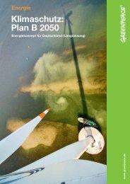 Klimaschutz: Plan B 2050 - Langfassung - Greenpeace