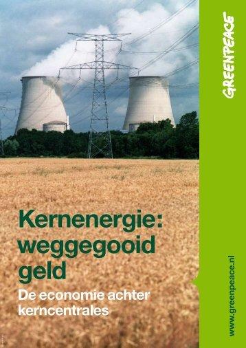 Kernenergie: weggegooid geld - Greenpeace Nederland