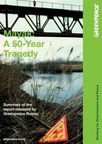 Mayak: A 50-Year Tragedy - Greenpeace