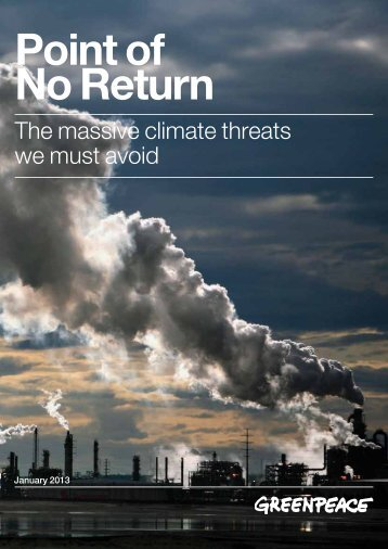 Point of No Return The massive climate threats we ... - Greenpeace