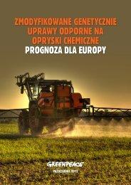 Zmodyfikowane genetycZnie uprawy odporne na ... - Greenpeace