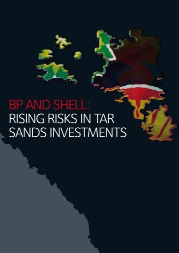 bp and shell: rising risks in tar sands investments - Oil Change ...
