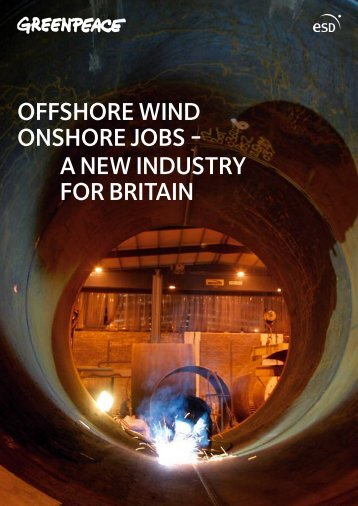 offshore wind onshore jobs - a new industry for ... - Greenpeace UK