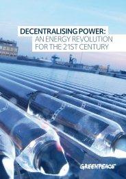 decentralising power: an energy revolution for the ... - Greenpeace UK