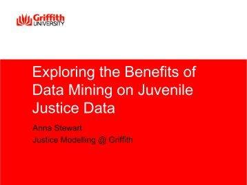 Exploring the Benefits of Data Mining on Juvenile ... - Griffith University