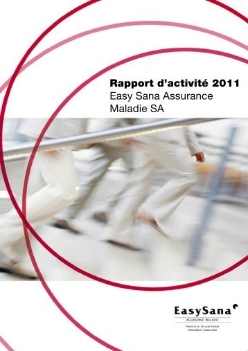 Easy Sana Assurance Maladie SA 2011 - Groupe Mutuel