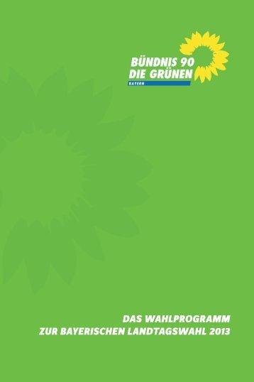 Das Wahlprogramm zur bayerischen lanDtagsWahl 2013