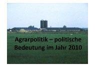 Agrarpolitik - politische Bedeutung im Jahr 2010 klein