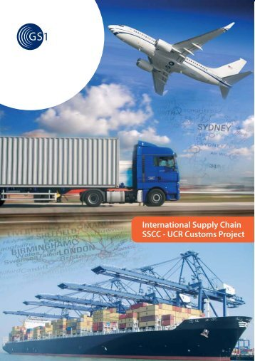 International Supply Chain SSCC - UCR Customs Project - GS1