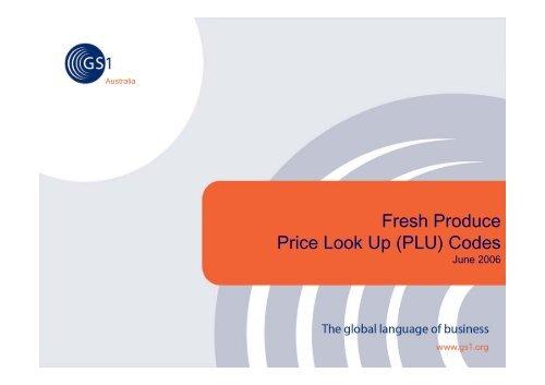 Fresh Produce Price Look Up (PLU) Codes - GS1 Australia