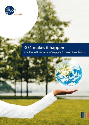 GS1 makes it happen - GS1 Australia