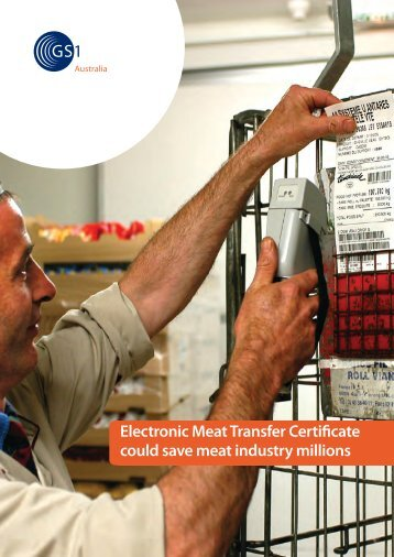 Electronic Meat Transfer Certificate could save meat ... - GS1 Australia