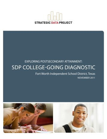 SDP COLLEGE-GOING DIAGNOSTIC - Harvard Graduate School of ...