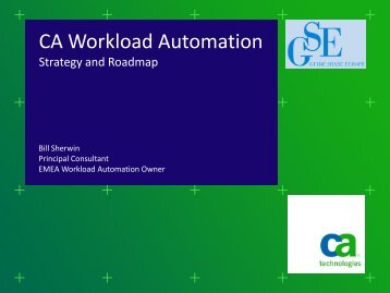 CA Workload Automation Mainframe Strategy and ... - GSE Belux
