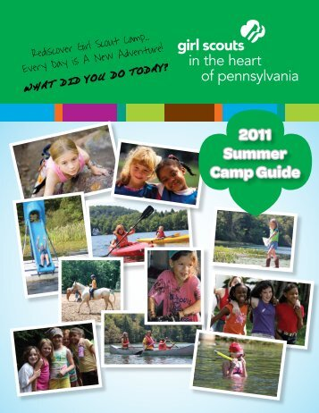 2011 Summer Camp Guide - Girl Scouts in the Heart of Pennsylvania