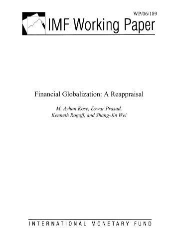Financial Globalization: A Reappraisal; M. Ayhan Kose, Eswar ...