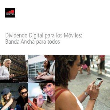 Dividendo Digital para los Móviles: Banda Ancha para todos - GSMA