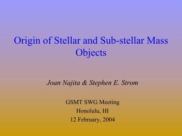 Origin of Stellar and Sub-stellar Mass Objects - GSMT