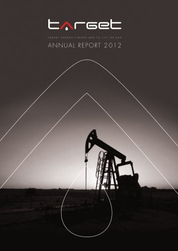 Target Energy 2012 Annual Report - 5.8 Mb Adobe PDF File