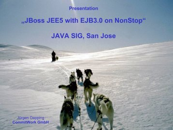 ?JBoss JEE5 with EJB3.0 on NonStop? JAVA SIG, San Jose - Gtug.de