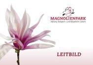 Magnolienpark Leitbild.pdf - Guldimann Kommunikation