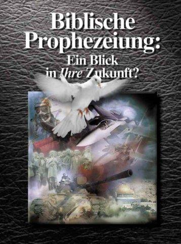 Biblische Prophezeiung: Ein Blick in Ihre Zukunft? - Gute Nachrichten