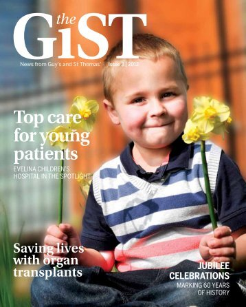 Issue 3 - The GiST May 2012 - Guy's and St Thomas'