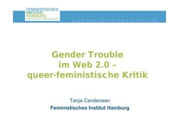 Gender Trouble im Web 2.0 ? queer-feministische Kritik