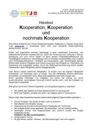Kooperation, Kooperation und nochmals Kooperation