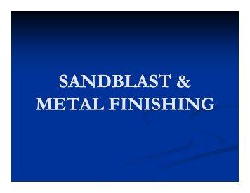 SANDBLAST & SANDBLAST & METAL FINISHING