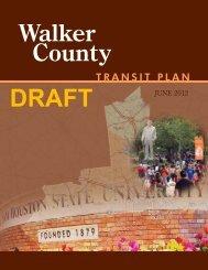Draft Walker County Transit Plan - Houston-Galveston Area Council