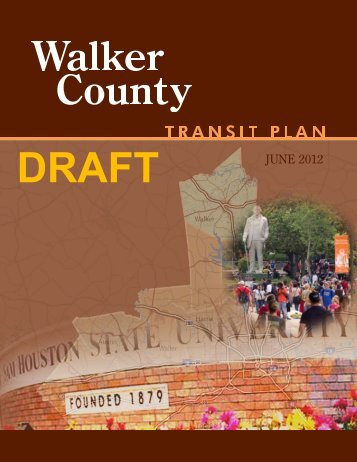 Draft Walker County Transit Plan - Houston-Galveston Area Council