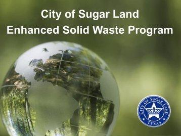 City of Sugar Land Enhanced Solid Waste Program