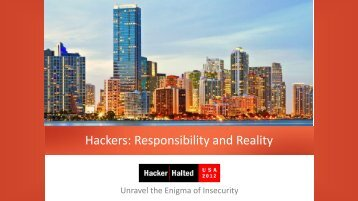 Hackers: Responsibility and Reality - Hacker Halted
