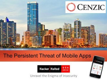 The Persistent Threat of Mobile Apps - Hacker Halted